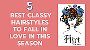 5 Best Classy Hairstyles to Fall In Love in This Season | edocr