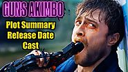 Guns Akimbo (2020) Cast, Plot Summary, Release Date - Daniel Radcliffe Movie