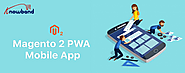 Launch Magento 2 PWA Mobile App with no-coding