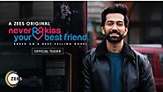 Watch Never Kiss Your Best Friend | ZEE5