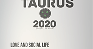 ZODIAC SEASON: How an TAURUS Improve their Love and Social life in 2020