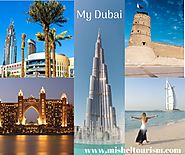 Explore Dubai With our Services-Mishel Tourism