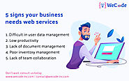 5 Signs Your Business Needs Web Services