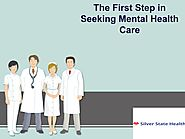 The First Step in Seeking Mental Health Care by Silver State Health - Issuu