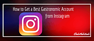 How to Get The Best Gastronomic Account from Instagram?