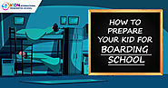 Tips to help in preparing your kids for boarding school | Icon International Residential School