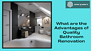 What are the Advantages of Quality Bathroom Renovation