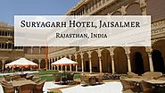 Suryagarh Hotel, Jaisalmer Rajasthan - An In Depth Look