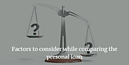 Factors to consider while comparing the personal loan.