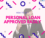 How to get Personal Loan approved easily?