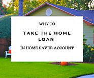 Why take the loan in Home Saver account?