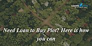 Need Loan to Buy Plot? Here is how you can.