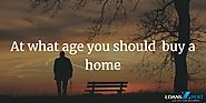 At what age you should buy a home?