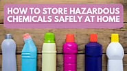 How To Store Chemicals Safely At Home - House Bliss Cleaning