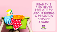 Hiring A Cleaning Service Guilty Free - House Bliss Cleaning