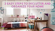 3 easy steps to get your house clean and organize
