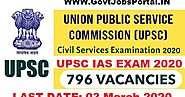 UPSC IAS Exam Notification 2020 : UPSC Indian Civil Services Examination for 796 IAS Posts in India