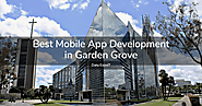 Best Mobile App Development Company in Garden Grove