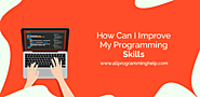 How can i improve my programming skills - A guide from professionals