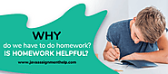 Why do we have to do homework? Is homework helpful?