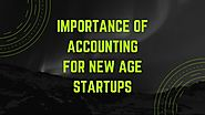 Importance of accounting for new age startups