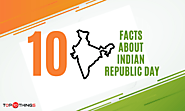 10 Facts About Indian Republic Day That You Should Know