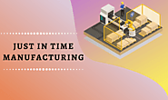 What Is Just In Time Manufacturing (JIT): Definition, Concept And Benefits [PDF]