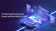 7 Mobile App Development Trends You Must Watch in 2020