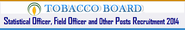 Tobacco Board Statistical Officer, Field Officer and Other Posts Recruitment 2014