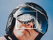 Best Goggles For Night Skiing: Review & Buying Guide 2020