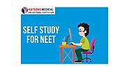 Self study for NEET