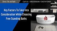 Key Factors To Take Into Consideration While Choosing Free Standing Baths
