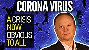 The Coronavirus Pandemic Is A Crisis Now Obvious To All