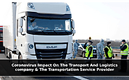 How Coronavirus Impact On The Transport And Logistics Company & The Transportation Service Provider?