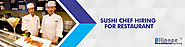 Sushi Chef Hiring & Recruitment Agency - Alliance Recruitment Agency