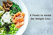 Top 8 Foods to Avoid for Weight Loss - Justglamorous