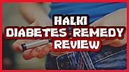 Halki Diabetes Remedy Review | BEWARE: DON'T BUY this until you READ this complete REVIEW