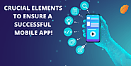 4 CRUCIAL ELEMENTS TO ENSURE A SUCCESSFUL MOBILE APP