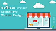 Top 4 Tools To Include In Ecommerce Website Design