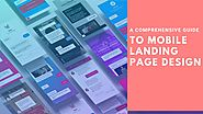 A Comprehensive Guide To Mobile Landing Page Design