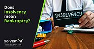Does Insolvency mean Bankruptcy? - Solvemint