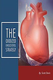 The Oxidized Cholesterol Strategy: Breakthrough Discovery Reveals How Cutting Out One Single Ingredient Lowers Your C...