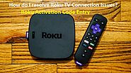 Untitled — How do I resolve Roku TV Connection Issues?