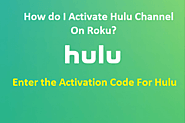 How do I Activate Hulu Channel On Roku? - Hulu Activate