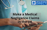 Make a Medical Negligence Claims in the UK - Medical Negligence Direct