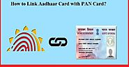 Link Pan-Aadhaar Card Online and Offline