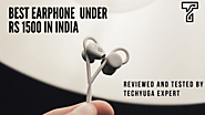 Best Earphone Under Rs 1500 In India 2020 | Techyuga