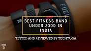 Best Fitness Band Under 2000 In India (Buyer's Guide-2020)