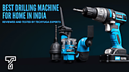 Best Drilling Machine For Home in India 2020 (Buyers Guide ) | Updated