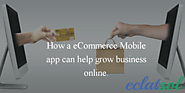 How an eCommerce Mobile app can help grow business online?